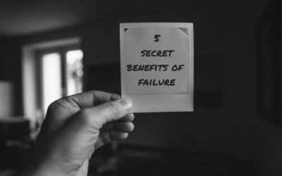 5 Secret Benefits of Failure